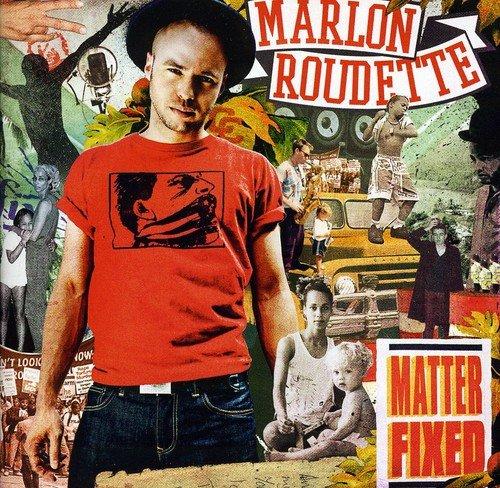 Marlon Roudette - Matter Fixed By Marlon Roudette