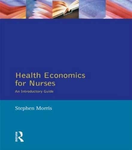 Health Economics For Nurses By Stephen Morris