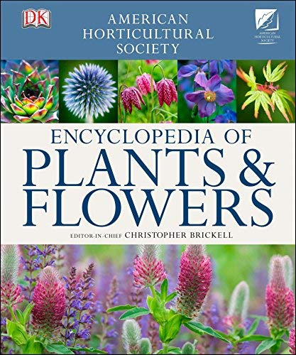 THE RHS ENCYCLOPEDIA OF PLANTS AND FLOWERS By CHRISTOPHER BRICKELL