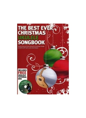 The Best Ever Christmas Ukulele Songbook