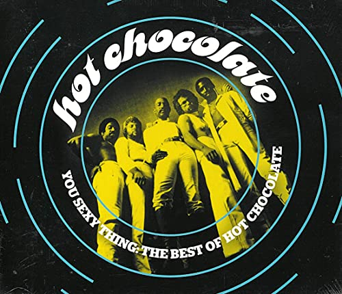 Hot Chocolate - You Sexy Thing: The Best Of Hot Chocolate By Hot Chocolate