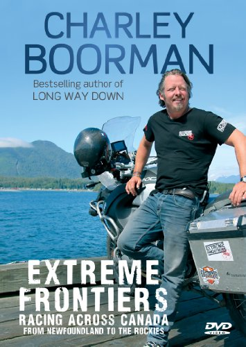 Charley Boorman - Extreme Frontiers: Race Across Canada