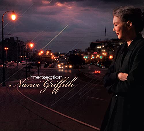 Nanci Griffith - Intersection By Nanci Griffith
