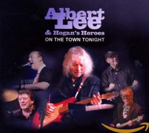 Albert Lee & Hogan's Heroes - On The Town Tonight By Albert Lee & Hogan's Heroes