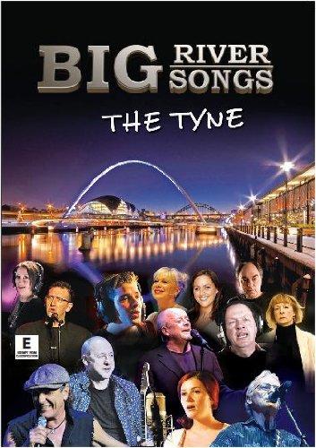 BIG RIVER BIG SONGS - THE TYNE