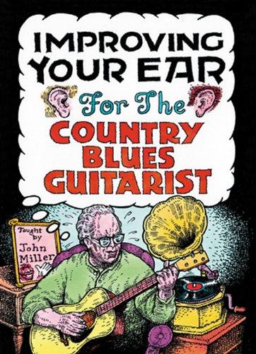 John Miller - John Miller: Improving Your Ear For The Country Blues Guitarist