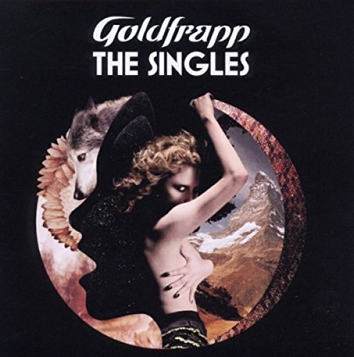 Goldfrapp - The Singles By Goldfrapp