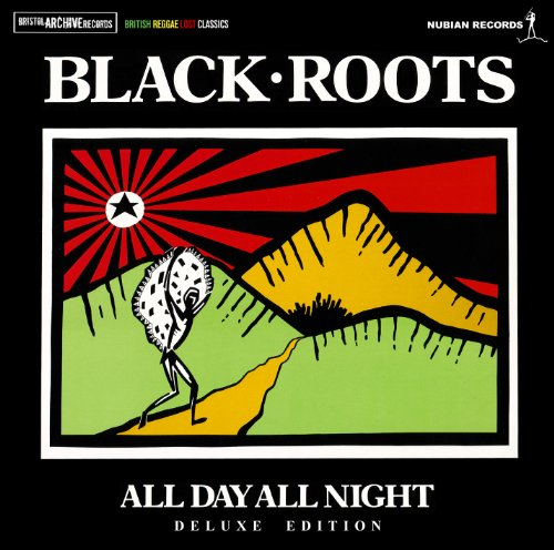Black Roots - All Day All Night (Deluxe Edition) By Black Roots