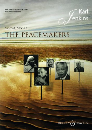 The Peacemakers - mixed choir (SATB), optional choir II (high voices) and ensemble - vocal/piano score - ( BH 12434 ) By Karl Jenkins