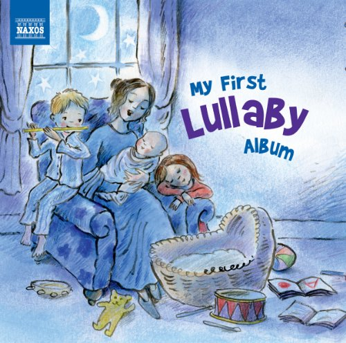 Various Artists - My First Lullaby Album (Naxos: 8578213) By Various Artists