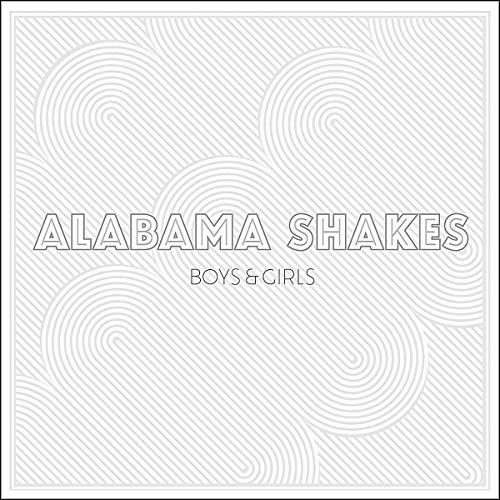 Alabama Shakes - Boys & Girls By Alabama Shakes