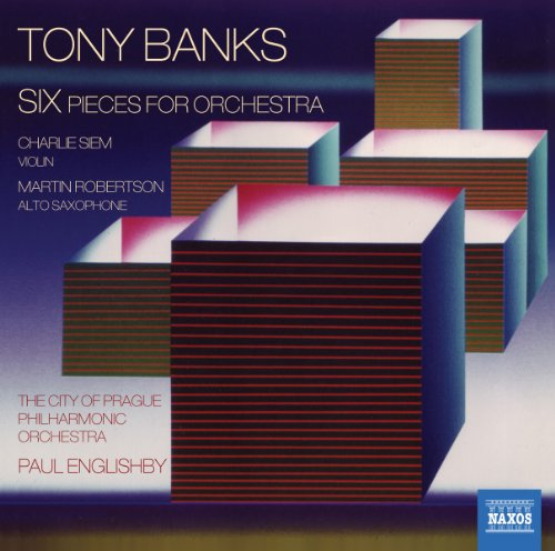 Martin Robertson - Tony Banks: Six Pieces For Orchestra By Martin Robertson
