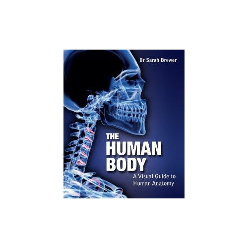 The Human Body By Dr Sarah Brewer