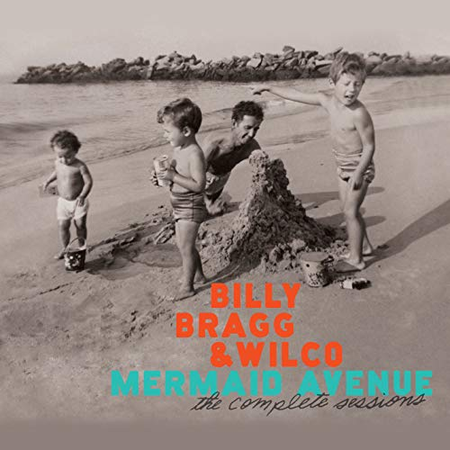 Billy Bragg & Wilco - Mermaid Avenue: The Complete Sessions By Billy Bragg & Wilco