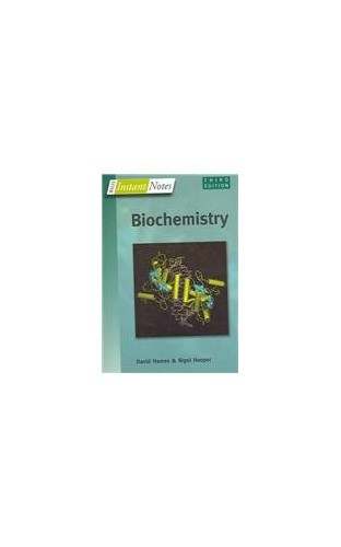 BIOS Instant Notes in Biochemistry By David Hames (University of Leeds, UK)