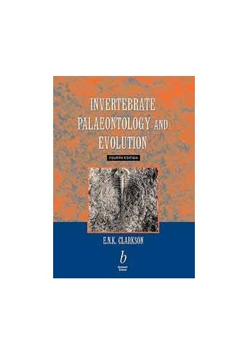 Invertebrate Palaeontology and Evolution By E. N. K. Clarkson