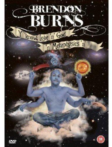 Brendon Burns: Y'Know – Love 'n' God 'n' Metaphysics 'n' S**t