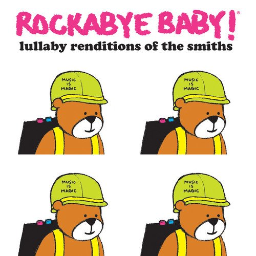 Rockabye Baby! - Rockabye Baby! Lullaby Renditions of the Smiths By Rockabye Baby!