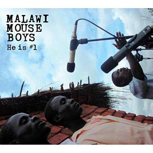 Malawi Mouse Boys - He Is No.1 By Malawi Mouse Boys