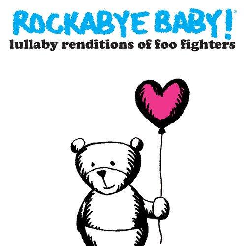 Foo Fighters.=Trib= - Rockabye Baby! Lullaby Renditions of Foo Fighters By Foo Fighters.=Trib=