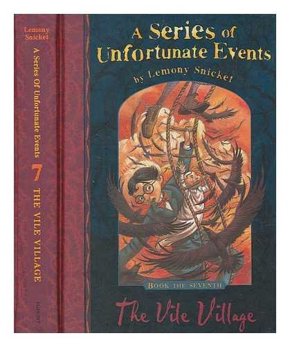 The vile village / illustrated by Brett Helquist By Lemony Snicket