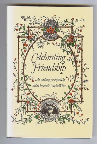 Celebrating Friendship By Brian Frost