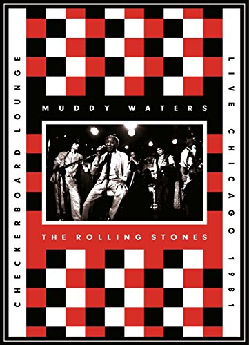 Muddy Waters & The Rolling Stones - Live At The Checkerboard Lounge Chicago 1981