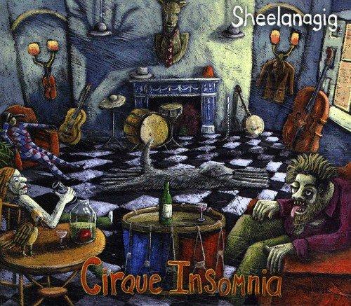 Sheelanagig - Cirque Insomnia By Sheelanagig