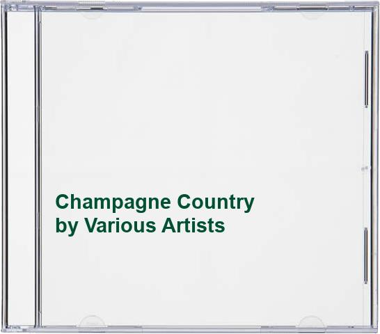 Various Artists - Champagne Country