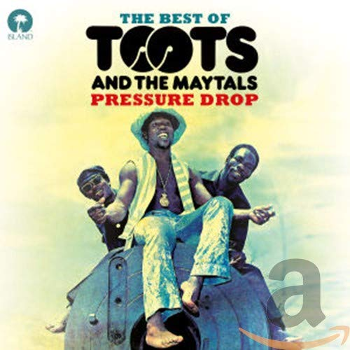 Pressure Drop: The Best of Toots and the Maytals By Toots and The Maytals