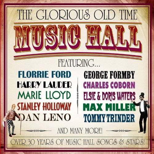 Various Artists - The Glorious Old Time Music Hall By Various Artists