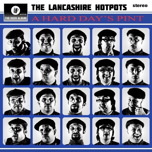 The Lancashire Hotpots - A HARD DAY'S PINT By The Lancashire Hotpots