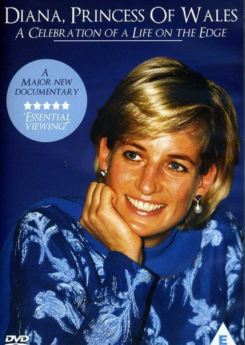 Diana, Princess of Wales - A Life on the Edge