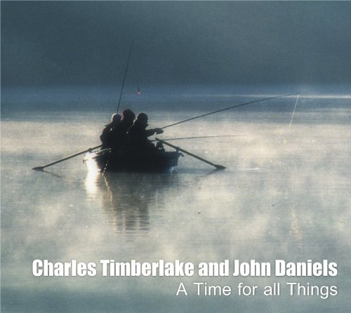 Charles Timberlake and John Daniels - A Time for All Things (CD)