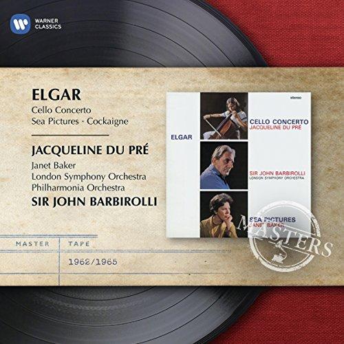 Dame Janet Baker - Elgar: Cello Concerto, Sea Pictures, Overture: 'Cockaigne' By Jacqueline du Pre
