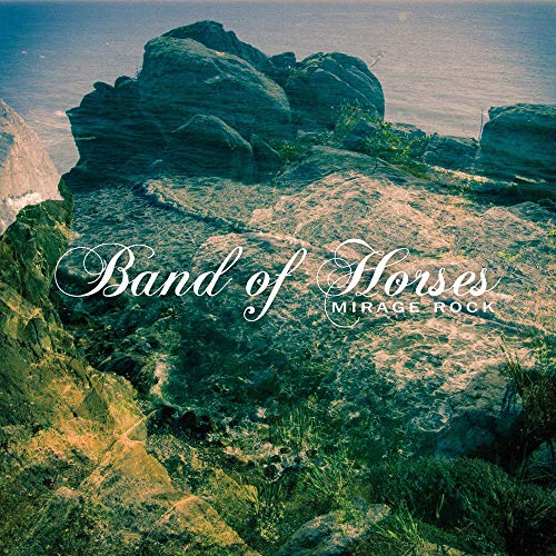 BAND OF HORSES - BAND OF HORSES-MIRAGE ROCK By BAND OF HORSES