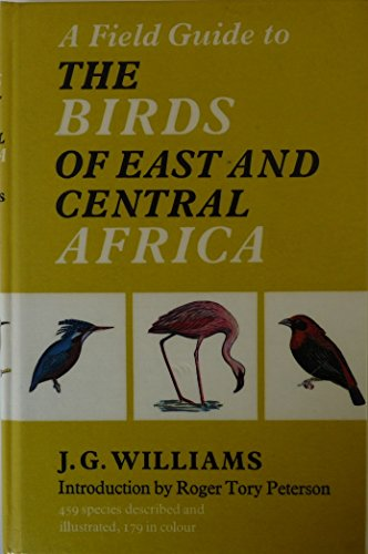 A field guide to the birds of East and Central Africa By John George  Williams