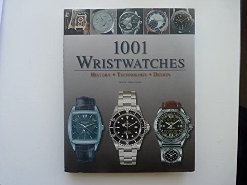 1001 Wristwatches : History, Technology, Design