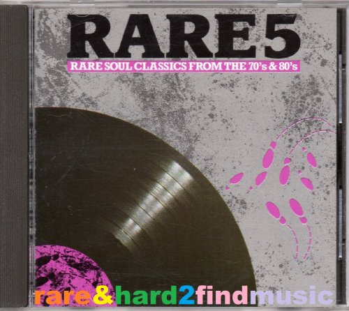 VARIOUS - Rare Vol. 5 - Rare Soul Classics From the 70's and 80's By VARIOUS