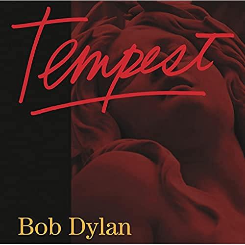 Bob Dylan - Tempest By Bob Dylan