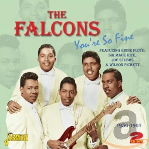 The Falcons - You're So Fine (Featuring Eddie Floyd, Sir Mack Rice, Joe Stubbs & Wilson Pickett) By The Falcons