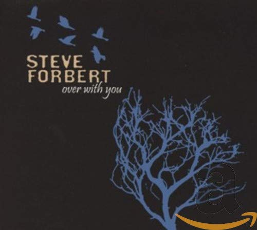Steve Forbert - Over With You By Steve Forbert