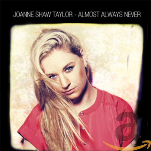 Joanne Shaw Taylor - Almost Always Never By Joanne Shaw Taylor