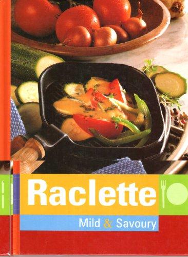 Raclette: Mild & Savoury