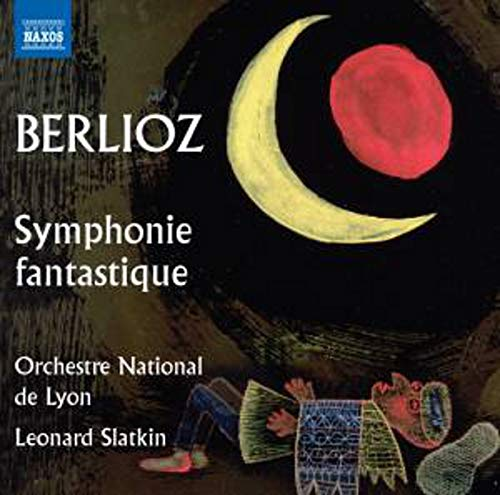 Berlioz: Symphonie fantastique (includes alternative version of 'Un bal' with Cornet Obbligato) (Orc