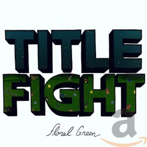 Title Fight - Floral Green By Title Fight
