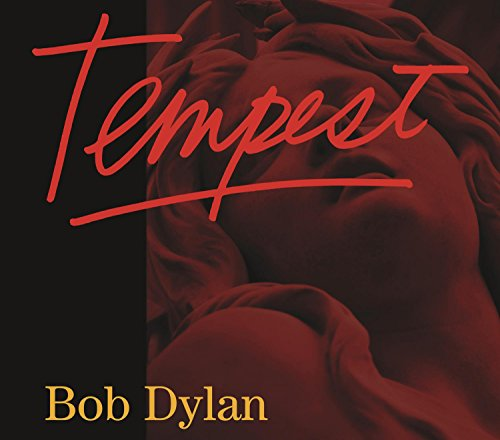 Bob Dylan - Tempest (Deluxe) By Bob Dylan