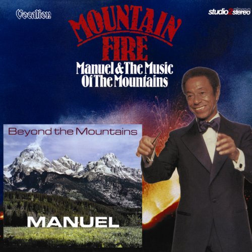 Manuel & The Music of the - Mountain Fire & Beyond The Mountains By Manuel & The Music of the