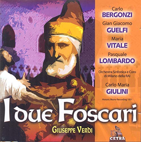 Giuseppe Verdi - I Due Foscari By Giuseppe Verdi