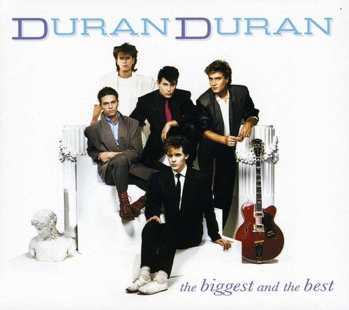 Duran Duran - The Biggest And The Best By Duran Duran